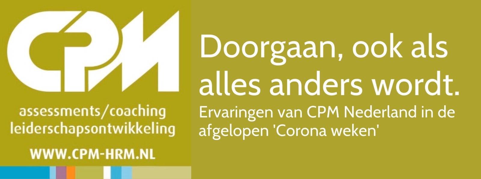 ervaringen van CPM Nederland in de afgelopen  'Corona-weken'